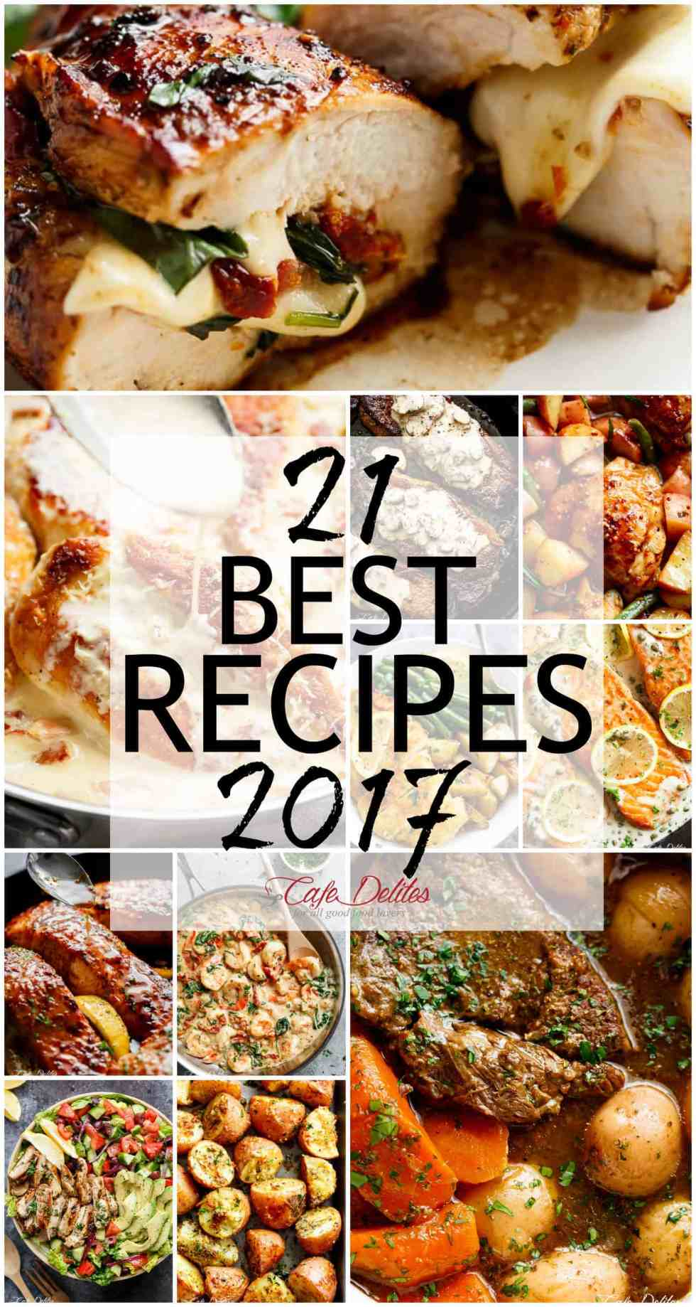 21 Best Recipes 2017 | cafedelites.com