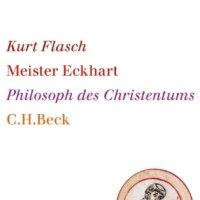 Mäster Eckhart - kristenhetens främste perennialistiske filosof och det tyska språkets nydanare