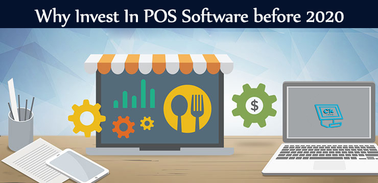 10 Reasons why you need to invest in POS software before 2020