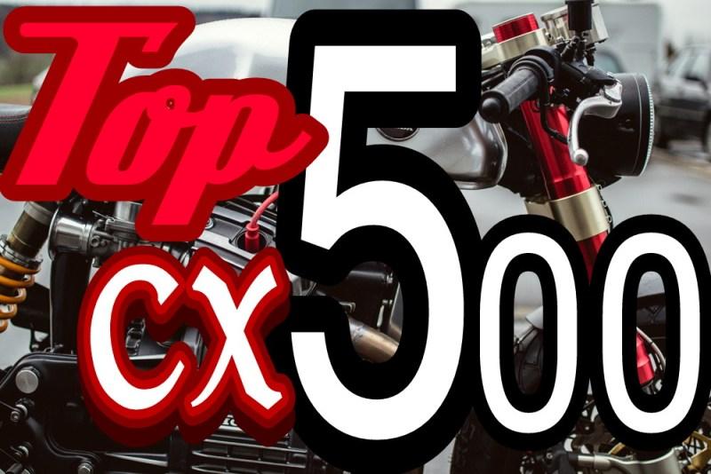 CX500 Top 5