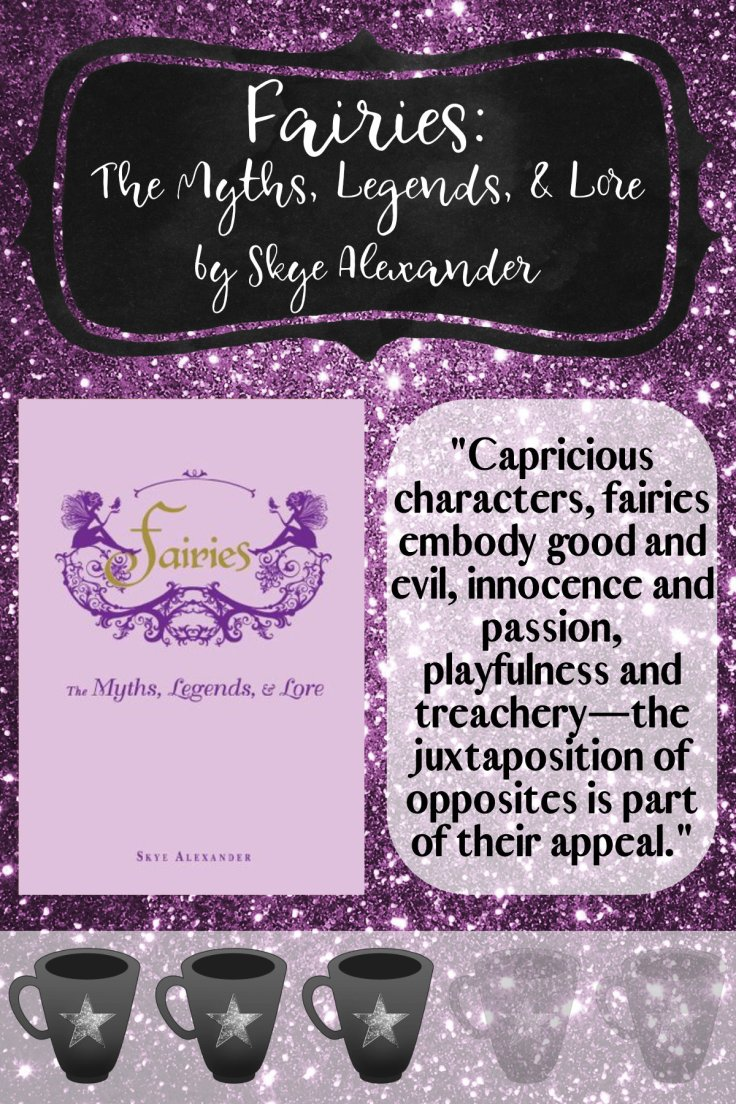 """""""Capricious characters, fairies embody good and evil, innocence and passion, playfulness and treachery—the juxtaposition of opposites is part of their appeal."""""""