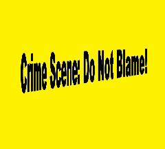 """Crime Scene Tape with the words """"Crime Scene: Do Not Blame"""" printed on it."""