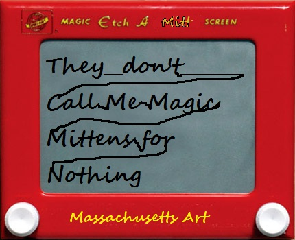 "Etch-A-Sketch with the words ""They Don't Call Me Magic Mittens for Nothing"""