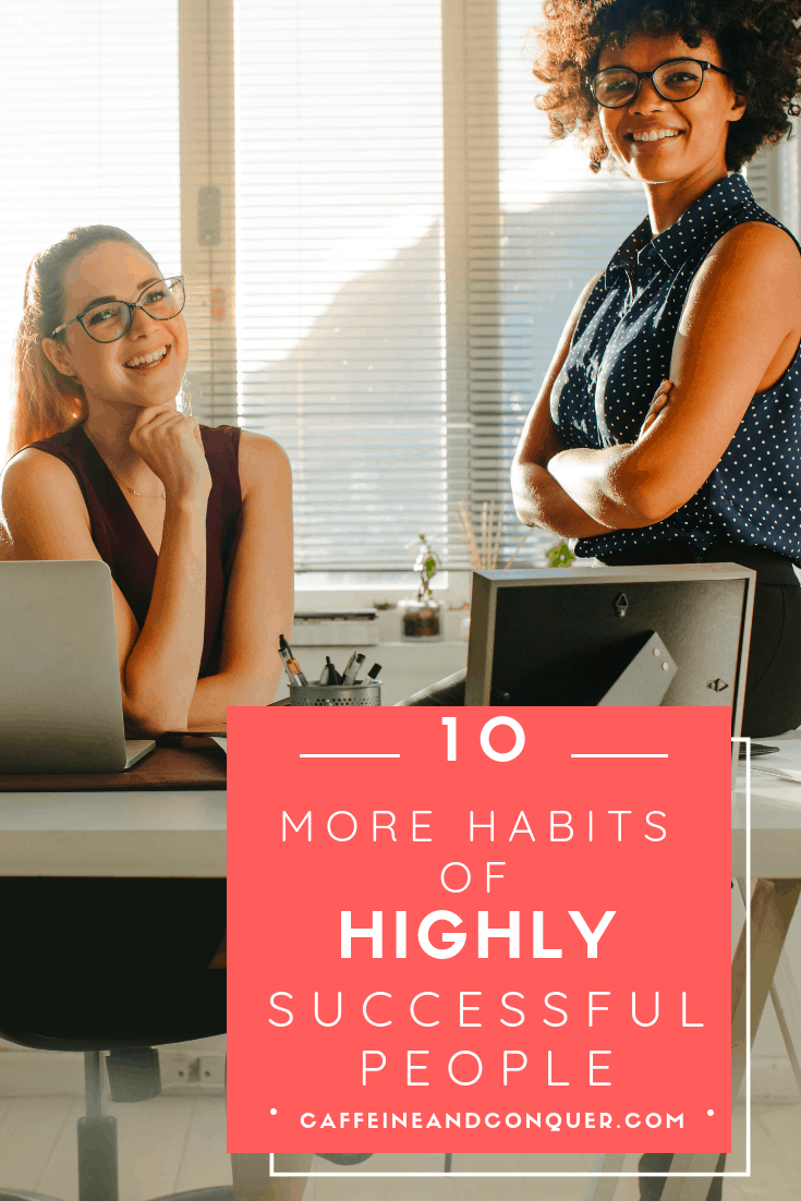 "Pinnable image of a portrait of two young businesswoman at desk in modern office. Business partners looking at camera and smiling in office. Text overlay: ""10 more habits of highly successful people"""
