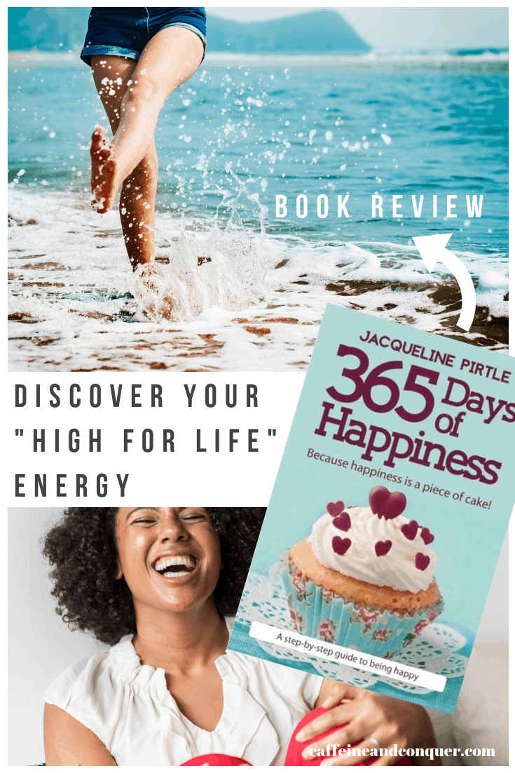 "A pinnable image for a book review. Photographs of 365 Days of Happiness book cover, a woman kicking water on the beach and a woman laughing. Text overlay: ""Discover your ""high for life"" energy"""
