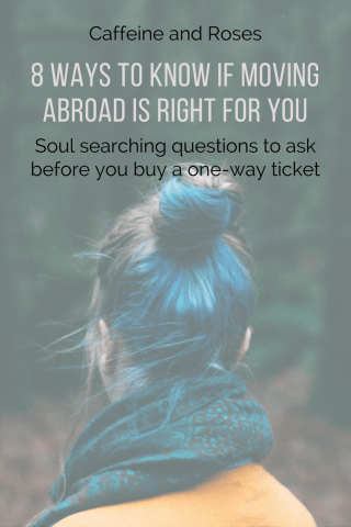 For the first installment of our new series How to Move Abroad: An Expat Survival Guide, we're talking about deciding if moving abroad is the right decision for you. It's a big decision and there's no easy answer to this one, no Buzzfeed quiz that can make this decision for you. (and I looked!) Whether this is a dream you've had for years or something you're considering for the first time, click over to Caffeine and Roses for the 8 questions you must ask yourself before buying that plane ticket.