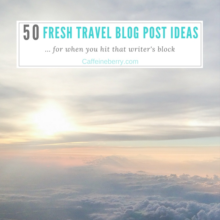 50 Travel Blog Post Ideas