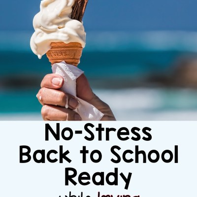 No Stress Back to School for Teachers During Summer Break!
