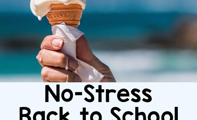 No Stress Back to School Planning for Teachers on Summer Break!