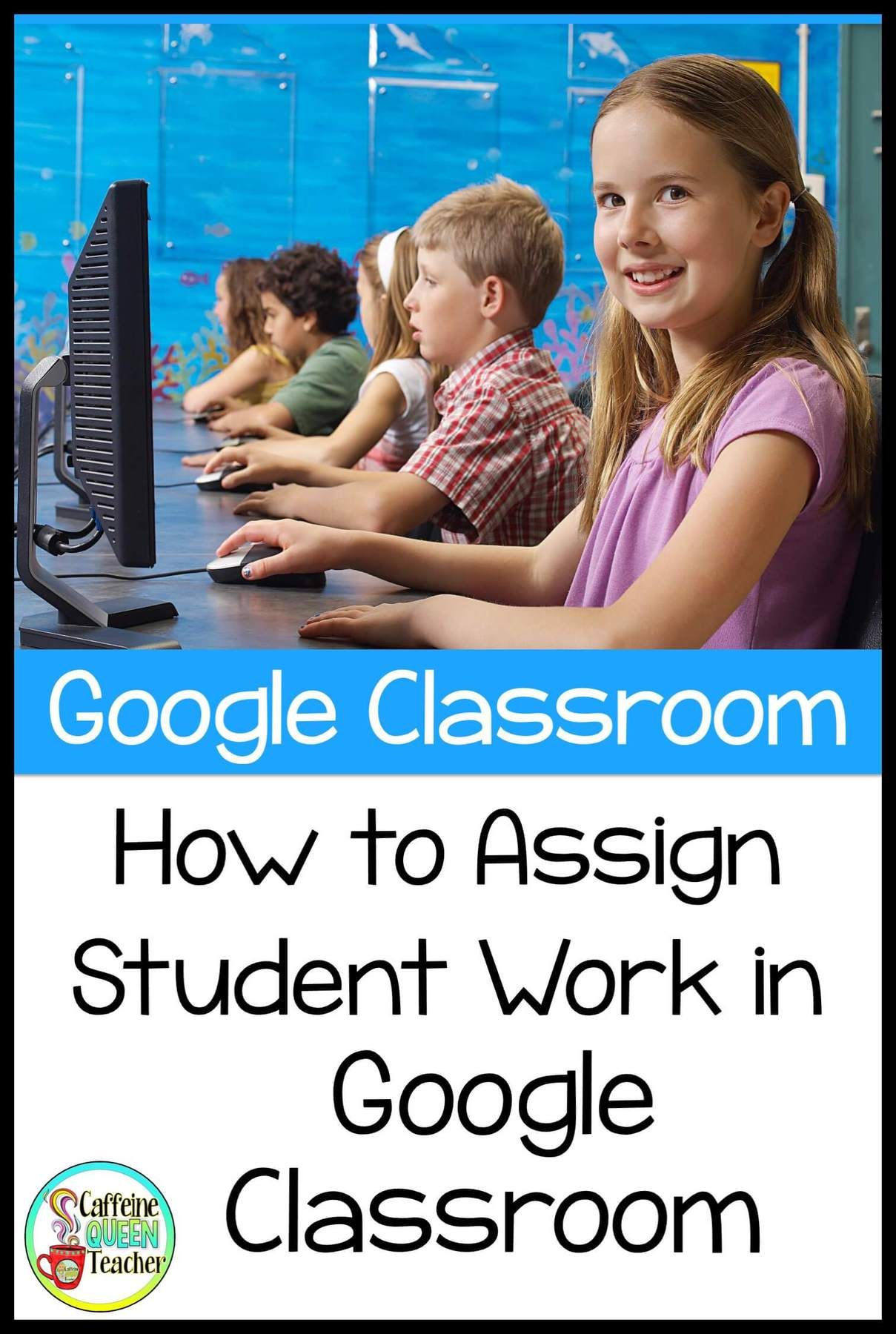 how-to-assign-work-with-google-classroom