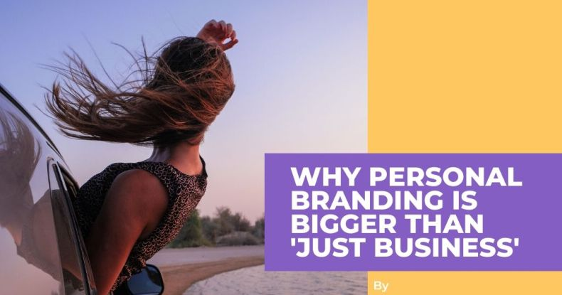 why personal brand is bigger than just business