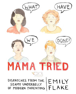 Emily Flake Book Cover Mama Tried.jpg