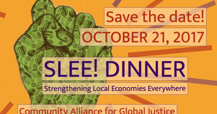 Save the date! October 21, 2017 - Strengthening Local Economies Everywhere! (SLEE) Dinner