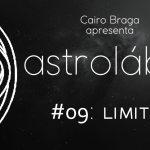 astrolábio #09: limites