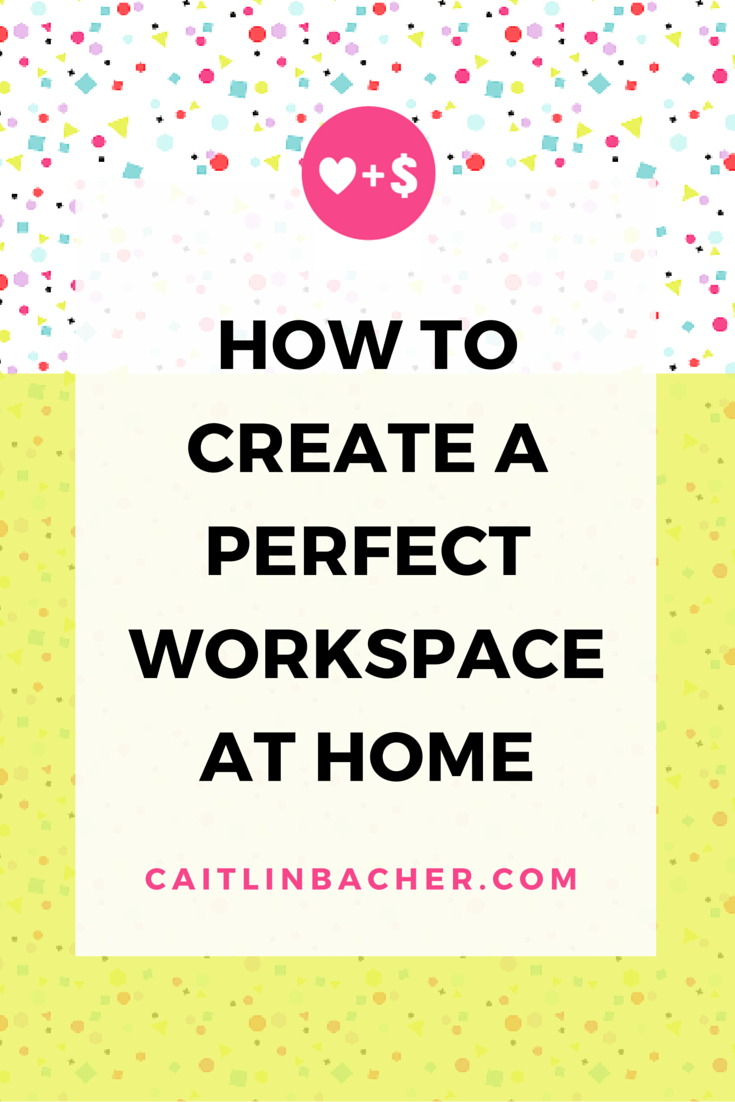 How To Create A Perfect Workspace At Home | Caitlin Bacher
