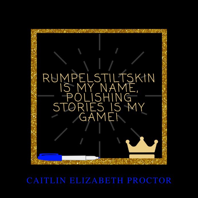 Rumpelstiltskin Is My Name, Polishing Stories Is My Game