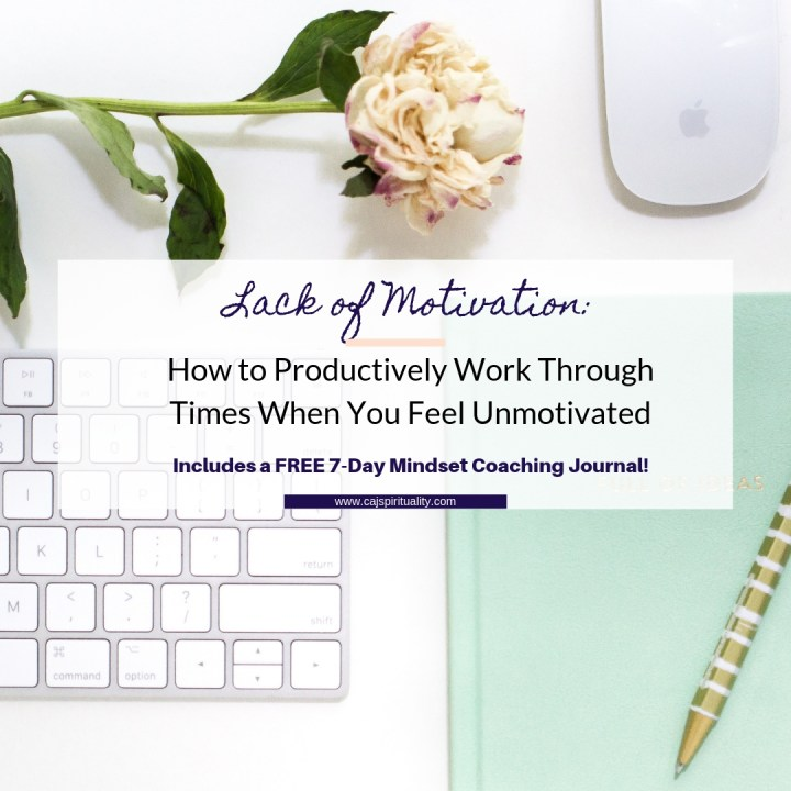 Lack of Motivation: How to Productively Work Through Times When You Feel Unmotivated