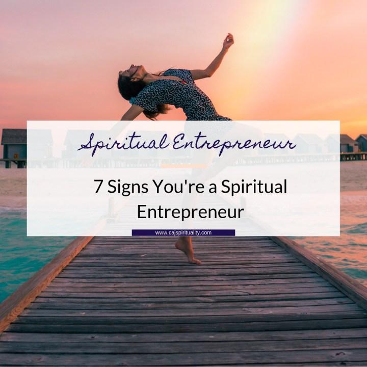 7 Signs You're A Spiritual Entrepreneur