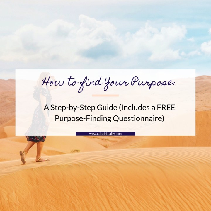 How to Find Your Purpose: A Step-By-Step Guide