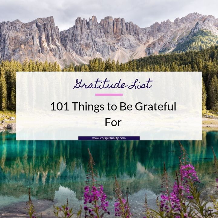 Gratitude List: 101 Things to Be Grateful For