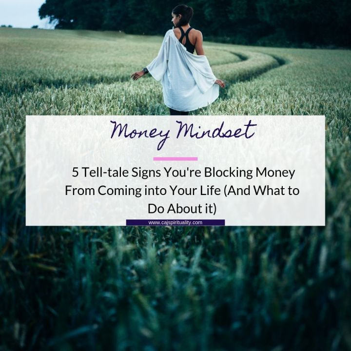 Money Mindset: 5 Tell-tale Signs You're Blocking Money From Coming into Your Life (And What to Do About it)