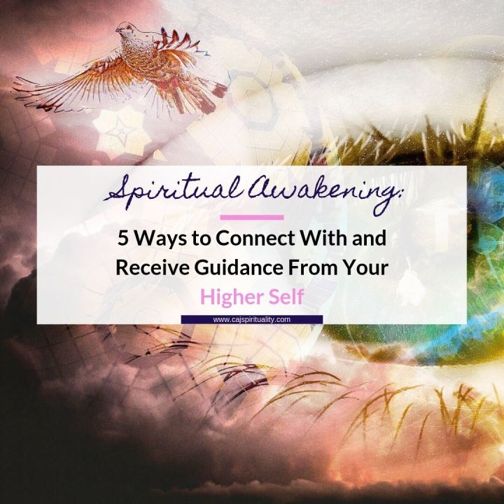 Spiritual Awakening: 5 Ways to Connect With and Receive Guidance From Your Higher Self