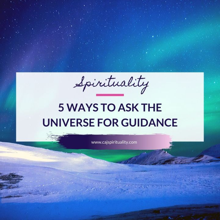 5 Simple Ways to Ask the Universe For Guidance