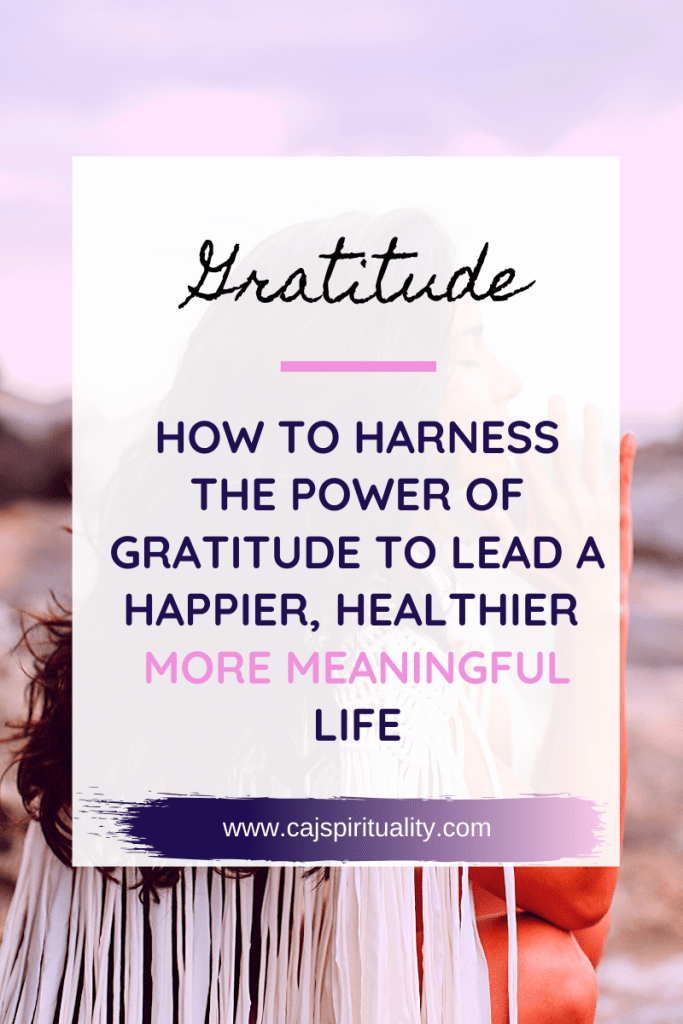 How to Harness the Power of Gratitude to Lead a Happier, Healthier More Meaningful Life