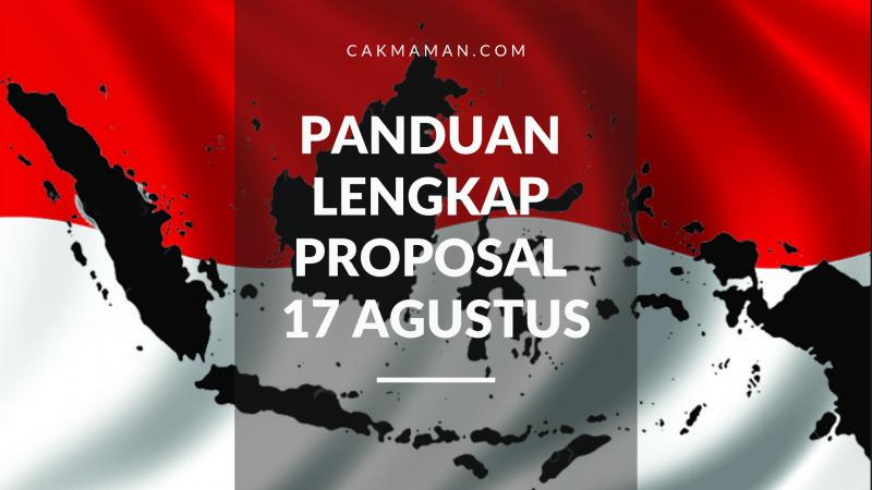 Panduan Paling Lengkap Proposal 17 Agustus