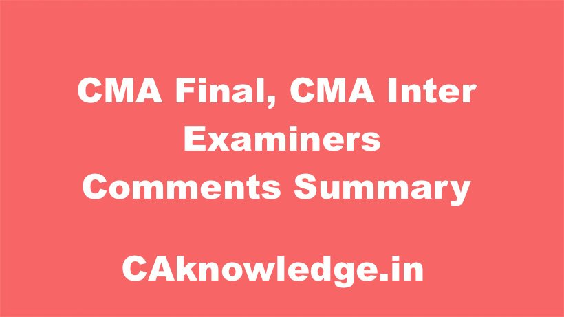 CMA Final, CMA Inter Examiners Comments Summary