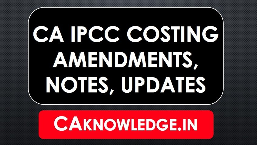 CA IPCC Costing Notes, Amendments, Updates