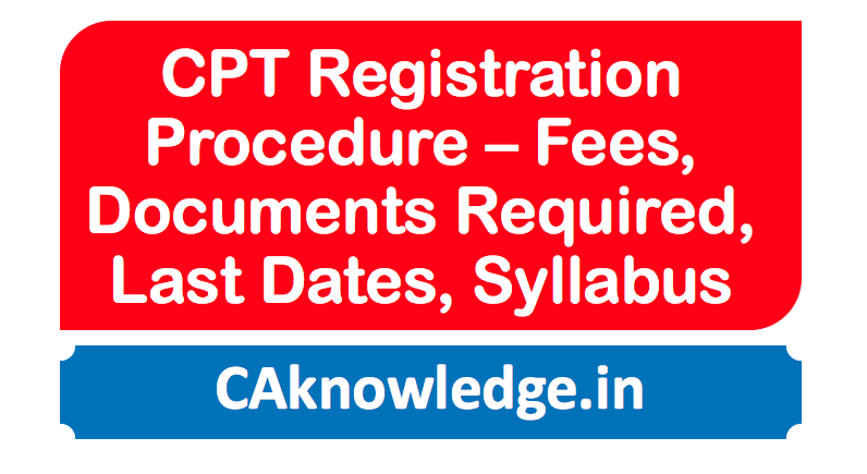 Procedure and Documents Require for CPT Registration