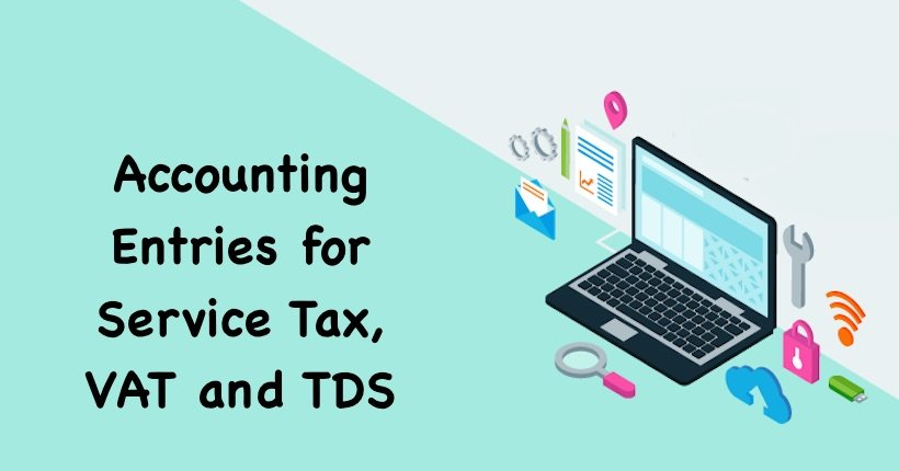 Accounting Entries for Service Tax, VAT and TDS