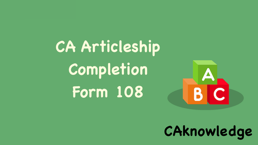CA Articleship Completion Form 108