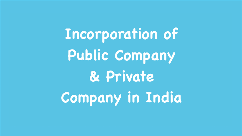 Incorporation of Public Company & Private Company in India