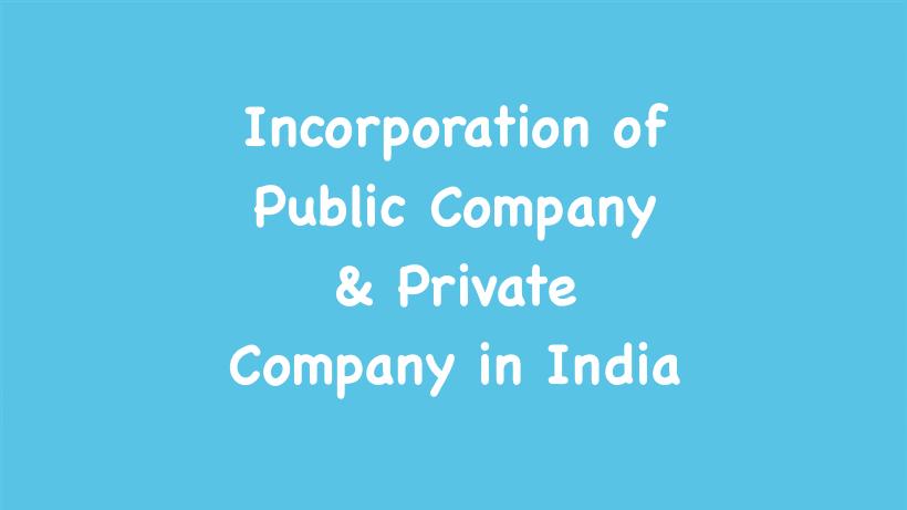 Incorporation of Public Company & Private Company in India