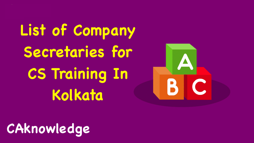 List of Company Secretaries for CS Training In Kolkata