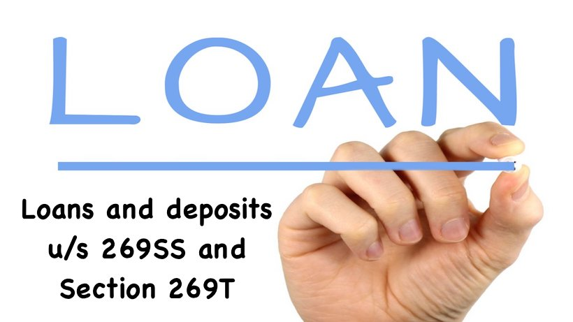 Loans and deposits u/s 269SS and Section 269T