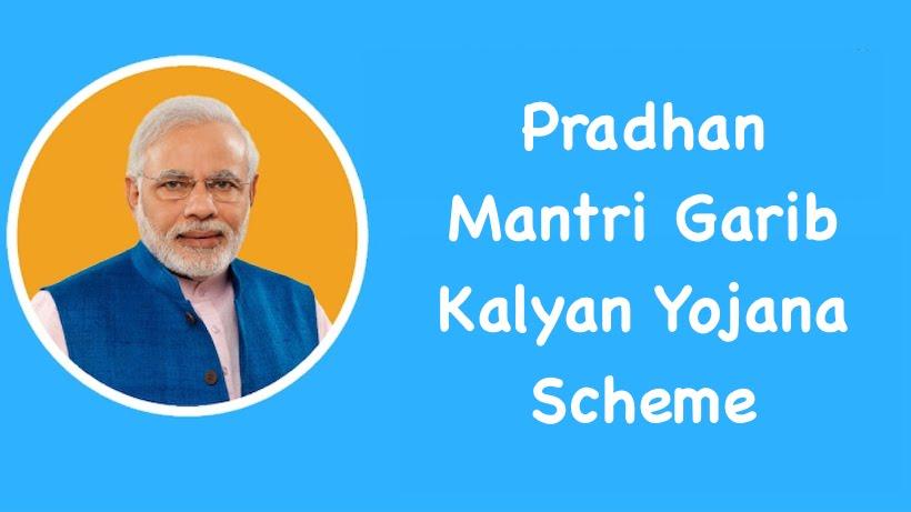 Pradhan Mantri Garib Kalyan Yojana Scheme