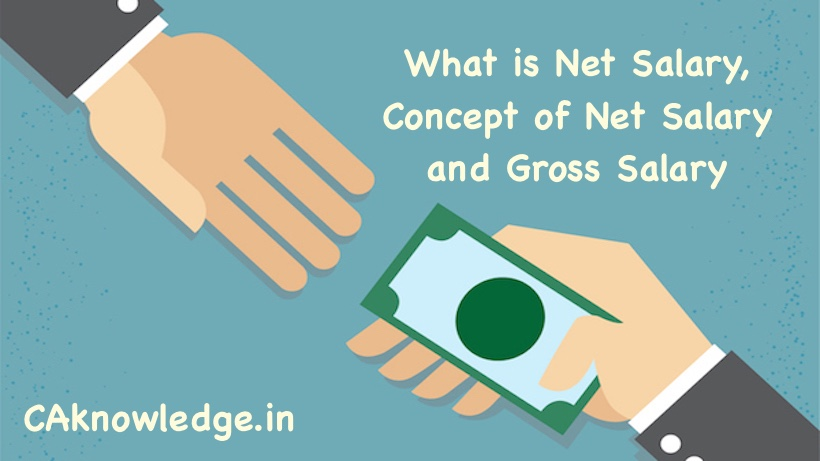 What is Net Salary, Concept of Net Salary and Gross Salary