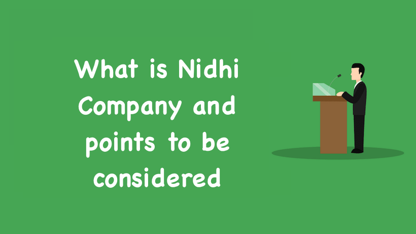 What is Nidhi Company and points to be considered