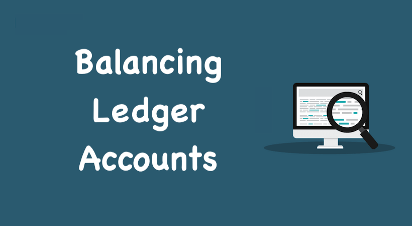 Balancing Ledger Accounts
