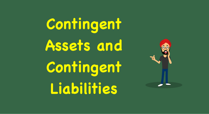 Contingent Assets and Contingent Liabilities