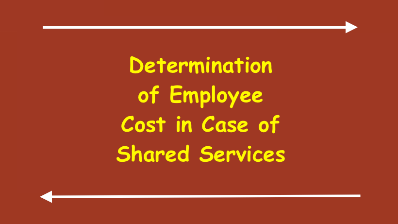 Determination of Employee Cost in Case of Shared Services