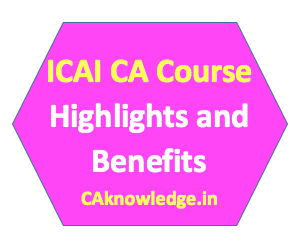 ICAI CA Course Highlights and Benefits