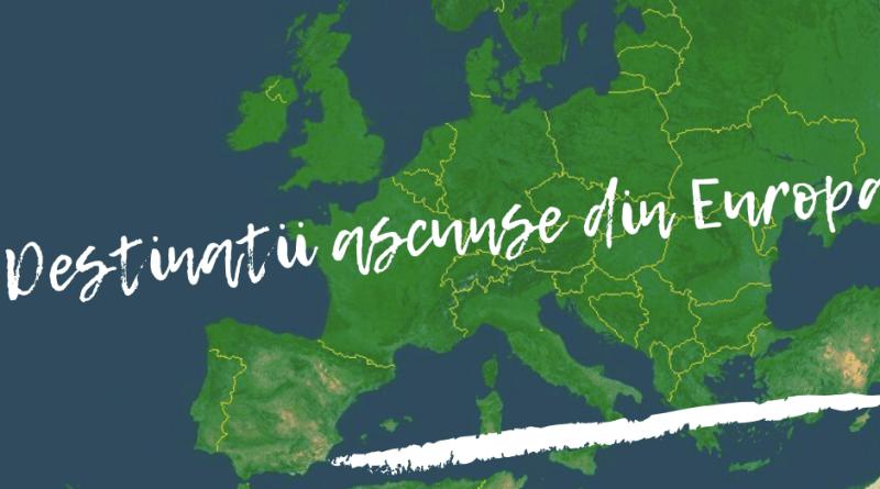 estinatii ascunse din Europa