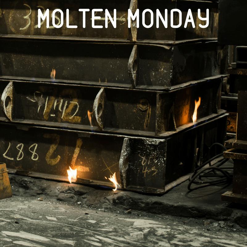Molten Monday 2