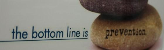 bottom line is prevention