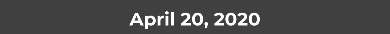 April 20, 2020
