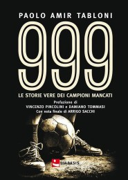 999. Le storie vere dei campioni mancati -Paolo Amir Tabloni